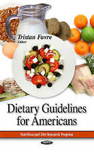 Dietary Guidelines for Americans (Nutrition and Diet Reasearch Progress), 162808
