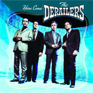 The Derailers - Here Come The Derailers CD NEW