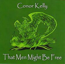 Irish Rebel Music, That Men Might be Free ,Conor Kelly