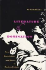 Literature and Domination : Sex, Knowledge, and Power in Modern Fiction by M....