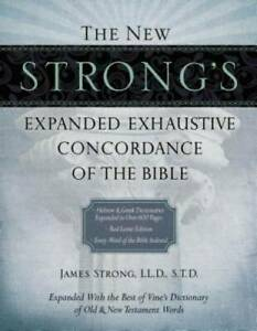 The New Strong's Expanded Exhaustive Concordance of the Bible - Hardcover - GOOD