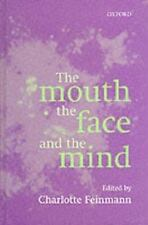 The Mouth, the Face and the Mind (Oxford Medical Publications)