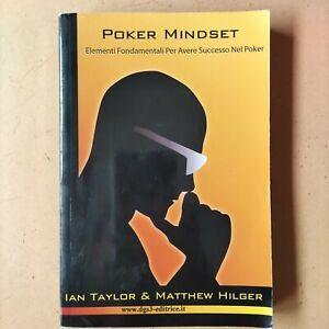 Taylor e Hilger Poker Mindset ~ Per Avere Successo Nel Poker