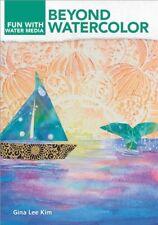 NEW! Beyond Watercolor: Fun with Watermedia with Gina Lee Kim [DVD]