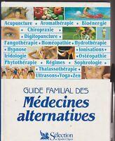 Guide familial des médecines alternatives - Sélection du Reader's Digest.