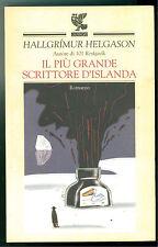 HELGASON HALLGRIMUR IL PIU GRANDE SCRITTORE D'ISLANDA GUANDA 2003 PRIMA EDIZIONE