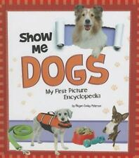 Show Me Dogs: My First Picture Encyclopedia (My First Picture Encyclop-ExLibrary
