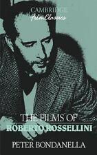 Cambridge Film Classics: The Films of Roberto Rossellini by Peter E.