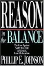 Reason in the Balance: The Case Against Naturalism in Science