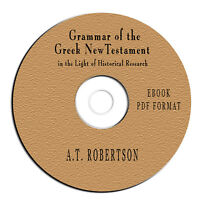 Grammar of the Greek New Testament-A T Robertson-Bible Study/Commentary-CD eBook