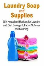 Laundry Soap and Supplies: DIY Household Recipes for Laundry and Dish...