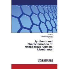 Synthesis and Characterization of Nanoporous Alumina Membranes by Ali Alyaa,...
