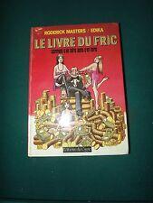 Le livre du fric comment s'en faire sans s'en faire / Masters Roderick /  b12