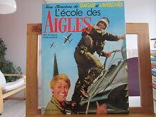 TANGUY ET LAVERDURE 1972 BE/TBE L'ECOLE DES AIGLES