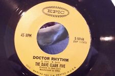 45C THE DAVE CLARK FIVE DOCTOR RHYTHM / YOU GOT WHAT IT TAKES ON EPIC  RECORDS