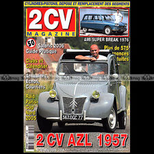 2CV MAGAZINE N°50 CITROËN 2CV AZL 1957 AMI 6 SUPER BREAK 1976 SEGMENTS 2006