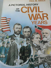 A Pictorial History of the Civil War Years by Paul M. Angle(Copyright 1967/1980