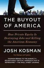 The Buyout of America: How Private Equity Is Destroying Jobs and Killi-ExLibrary