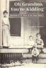 Oh Grandma, You're Kidding, Memories of 75 Years in Lincoln by Gladys S. Douglas