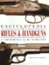 Encyclopedia of Rifles & Handguns: A Comprehensive Guide to Firearms, , Good Boo