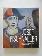 Josef Fischnaller Von einer Möglichkeit zur nächsten