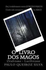 O Livro Dos Magos : Aprenda a se tornar um grande Mago by Paulo Silva (2014,...