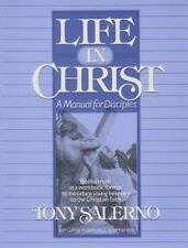 Life in Christ: A Manual for Disciples: Biblical Truth in a Workbook Format to I