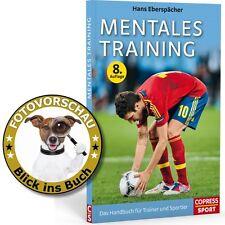 MENTALES TRAINING Wettkampf-Vorbereitung, Handbuch für Trainer und Sportler