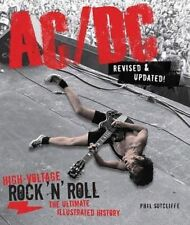 AC/DC, Revised & Updated: High-Voltage Rock 'n' Roll: The Ultimate Illustrated H
