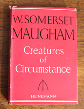 Creatures of Circumstance - W.Somerset Maugham - First Edition - 1947