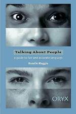 Talking About People: A Guide to Fair and Accurate Language by Rosalie Maggio