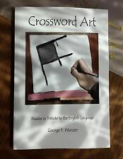 Crossword Art: Puzzles in Tribute to the English Language (Paperback or Softback