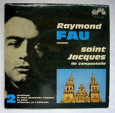 Raymond FAU chante St Jacques de Compostelle,Santiago  etc... 45 T  studio S.M.