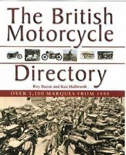 The British Motorcycle Directory: Over 1,100 Marques from 1888 by Roy H. Bacon, Ken Hallworth (Hardback, 2004)