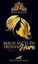 Mach mich zu deiner Hure | Erotischer Roman von Jenna Norman blue panther books