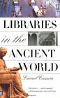 LIBRARIES IN THE ANCIENT WORLD by Lionel Casson NEW PAPERBACK BOOK in Aust 15