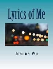 Lyrics of Me by Joanna Wu (2017, Paperback)
