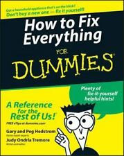 How to Fix Everything For Dummies by Hedstrom, Gary, Hedstrom, Peg, Tremore, Ju