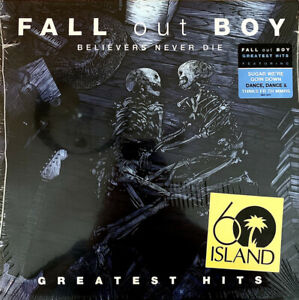 FALL OUT BOY - BELIEVERS NEVER DIE: GREATEST HITS - 2 LP VINYL NEW ALBUM