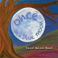 David Nelson Band, David Nelson - Once in a Blue Moon [New CD]