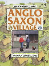 Stoppleman, Monica, Anglo-Saxon Village (What Happened Here), Very Good Book