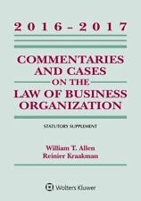 Commentaries and Cases on the Law of Business Organizations: 2016-2017