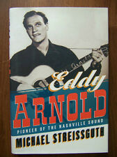 EDDY ARNOLD - DEFINITIVE ILLUSTRATED BIOGRAPHY - PIONEER OF THE NASHVILLE SOUND