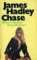 What's better than money ? - James Hadley Chase - Livre - 251303 - 2475396