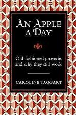 An Apple a Day...: Old-Fashioned Proverbs and Why They Still Work -  New HB Book