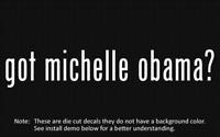 (2x) got michelle obama? Sticker Die Cut Decal vinyl