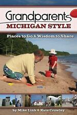 Grandparents Michigan Style: Places to Go & Wisdom to Share Grandparents with S