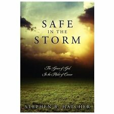 Safe in the Storm: The Grace of God, in the Midst of Cancer (Paperback or Softba