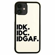 Idk.Idc.Idgaf funny rude case cover for iPhone 11 11pro max xs xr x