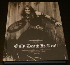 Only Death is Real An Illustrated History of Hellhammer & Early Celtic Frost Oop